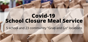 COVID-19 School Closure Meal Service Grab N' Go