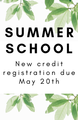 Summer School New Credit Registration Due May 20