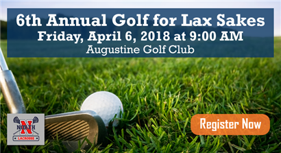Golf for Lax Sakes:  Friday, April 6, 2018