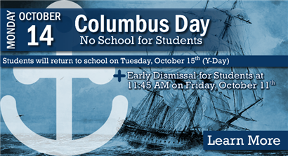 Early Dismissal on Friday, October 11, 2019, and No School on Columbus Day